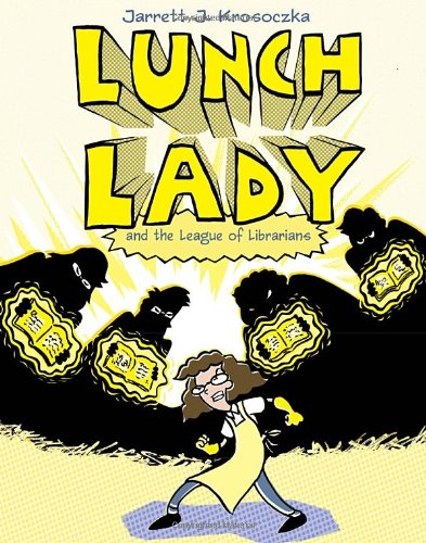 Lunch Lady and the League of Librarians (Lunch Lady #2)